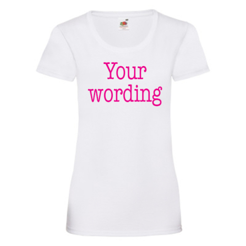 Ladies T-shirt your wording